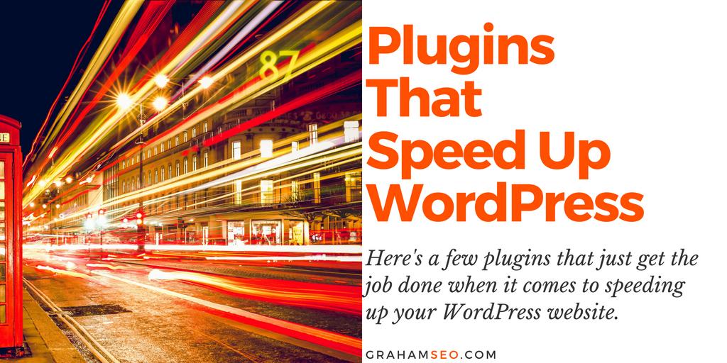 WordPress plugins that speed up...